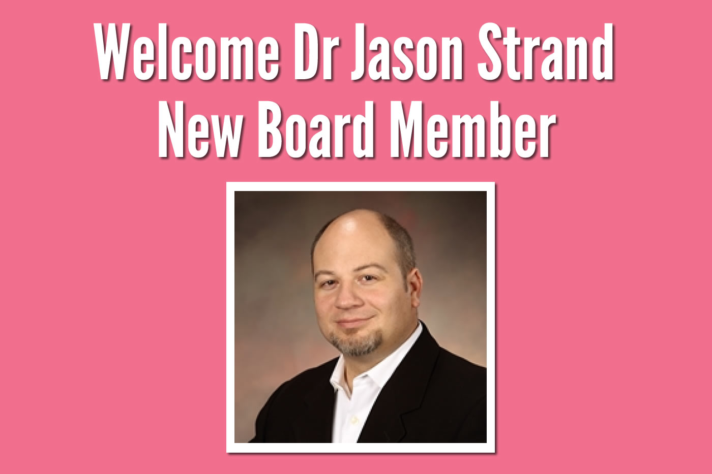 Welcome, Dr. Jason Strand, Medical Adviser